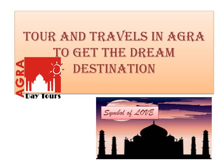 tour and travels in agra to get the dream destination n.