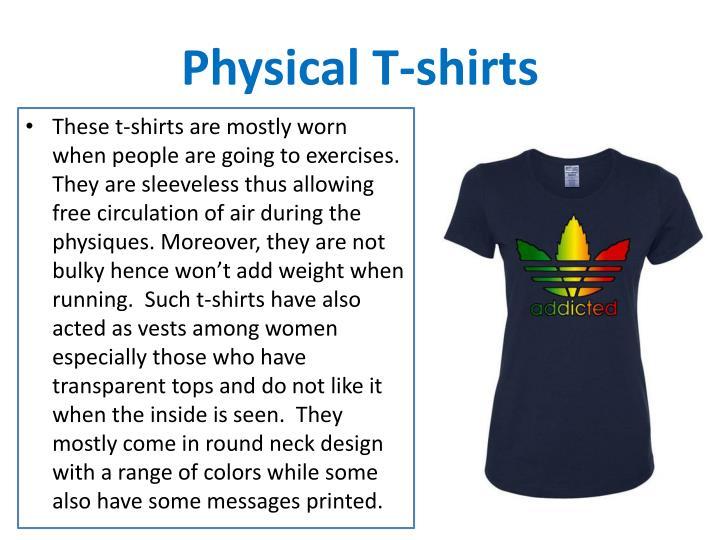 Physical T-shirts