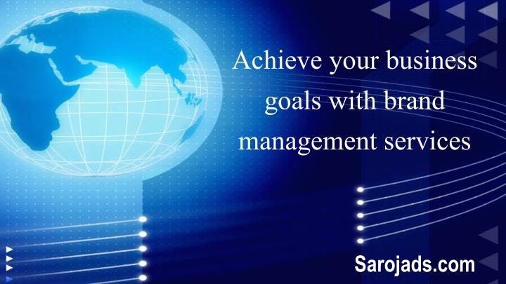 achieve your business goals with brand management services n.