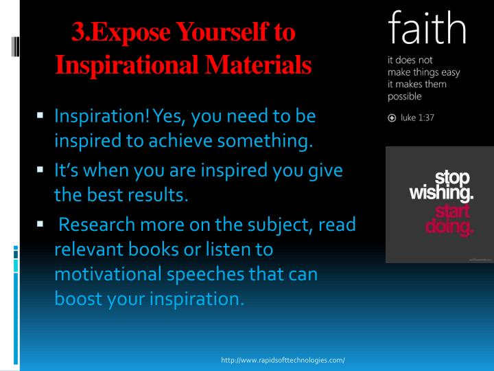 3.Expose Yourself to Inspirational Materials