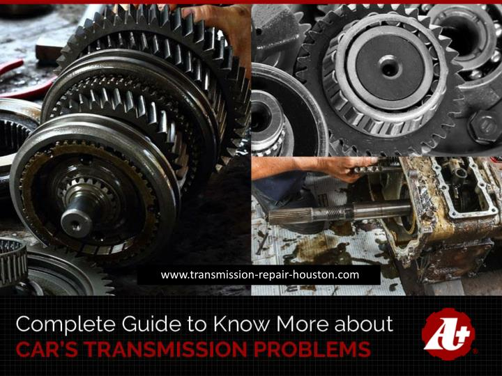 complete guide to know more about car s transmission problems n.