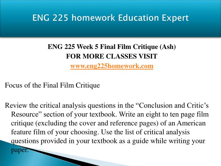 ashford eng 225 final film critique Eng 225 week 3 assignment guide in the ashford university library for instructor's feedback before you incorporate it into the final film critique.