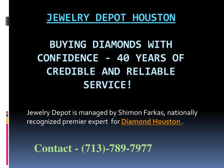 jewelry depot is managed by shimon farkas nationally recognized premier expert for d iamond houston n.
