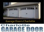 Ppt Charlotte Garage Doors 704 800 1089 Powerpoint