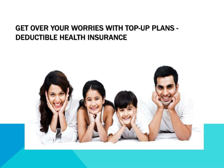 Get over your worries with top up plans deductible health insurance