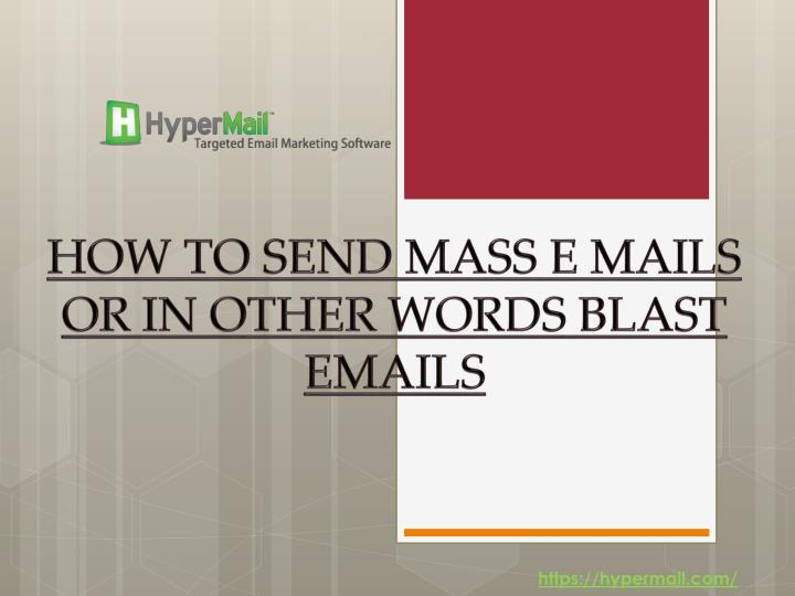 how to send mass e mails or in other words blast emails