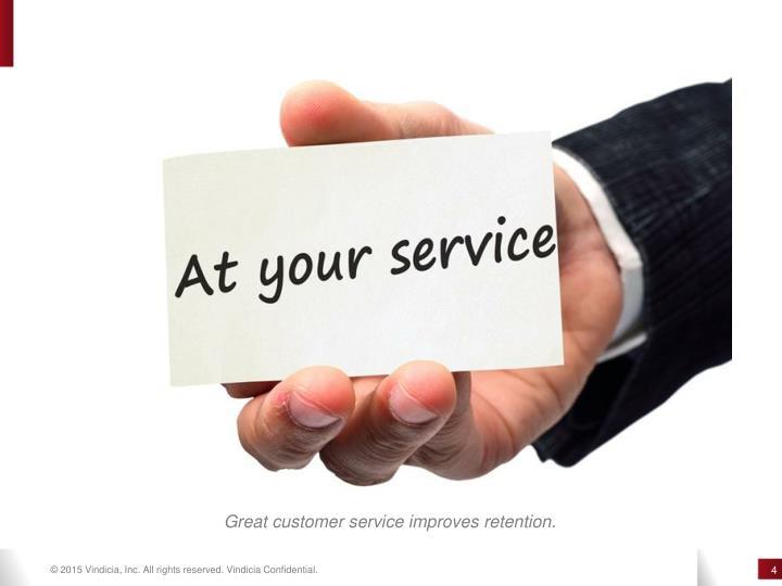 Great customer service improves retention.