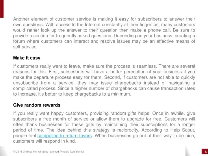 Another element of customer service is making it easy for subscribers to answer their
