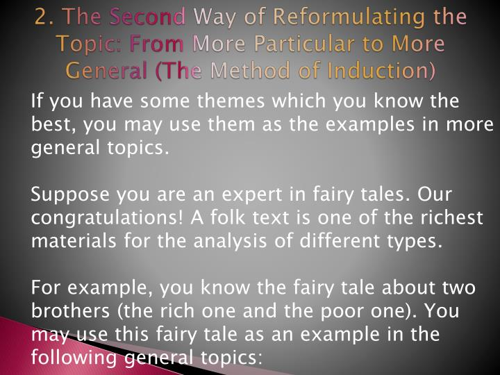 2. The Second Way of Reformulating the Topic: From More Particular to More