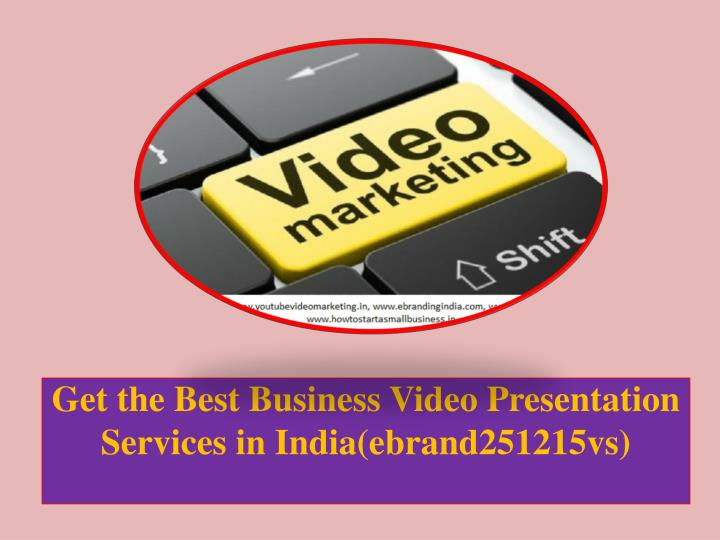 get the best business video presentation services in india ebrand251215vs n.