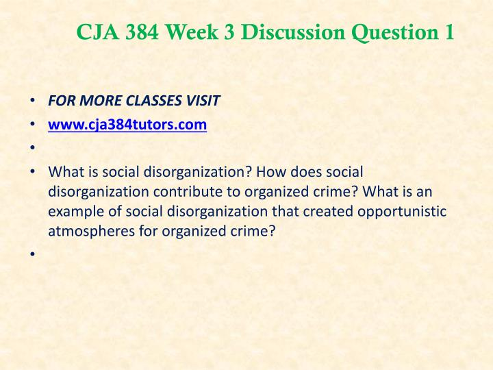 cja 384 social disorganization question and Cja 384 social disorganization question-and-answer write a 700- to 1,050-word response to the following questions: what is social disorganization how does social disorganization relate to organized crime and its evolution.