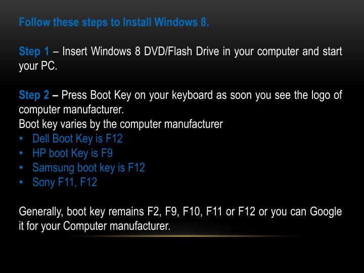 Follow these steps to Install Windows 8