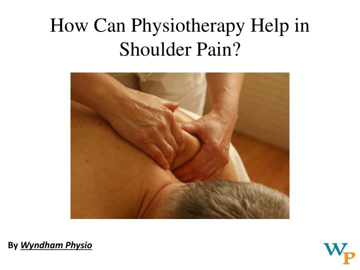 How can physiotherapy help in shoulder pain