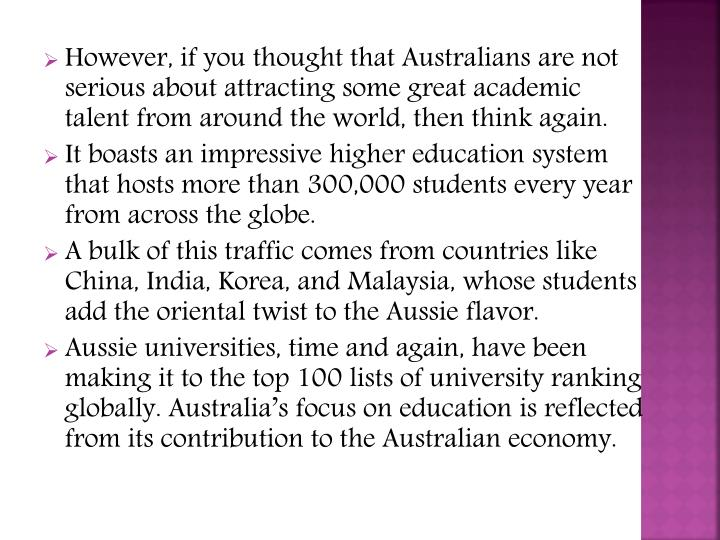 However, if you thought that Australians are not serious about attracting some great academic talent from around the world, then think again.