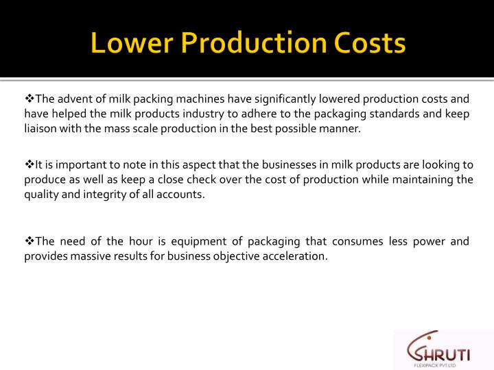 Lower production costs