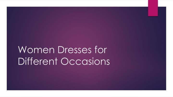 women dresses for different occasions n.