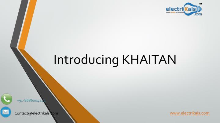 Introducing khaitan