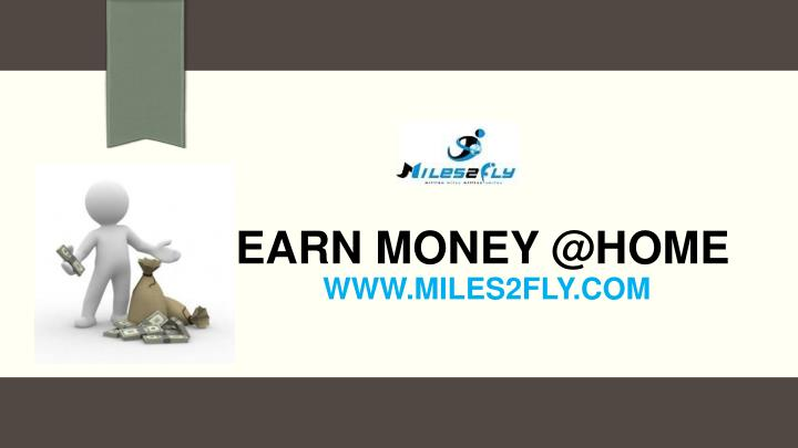 earn money @home www miles2fly com