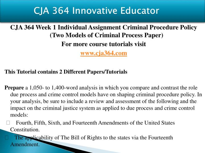 cja 364 Cja 364 week 5 individual assignment jury trial analysis $500 cja 364 week  4 learning team assignment criminal identification procedures in the 21st.