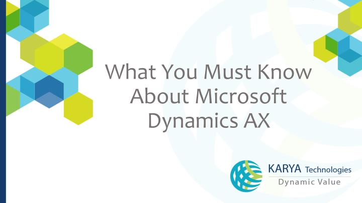 What you must know about microsoft dynamics ax