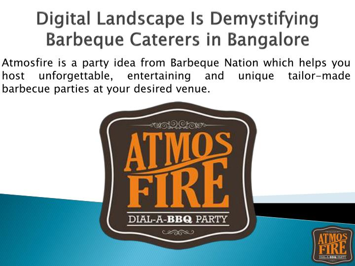 digital landscape is demystifying barbeque caterers in bangalore n.