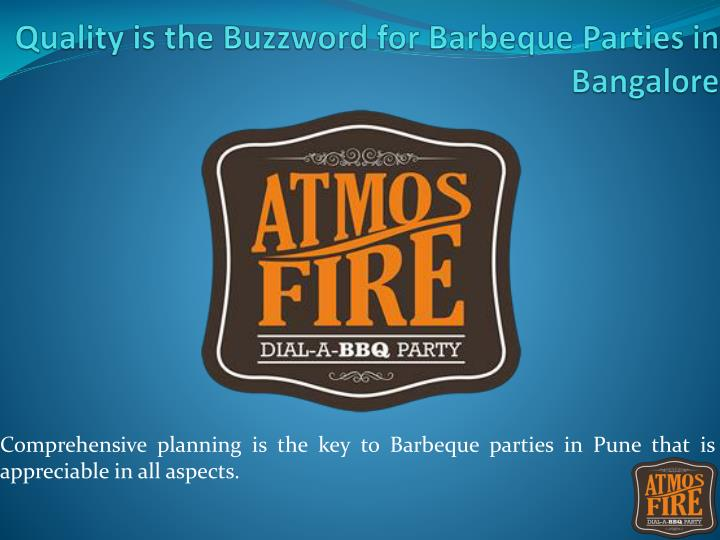 quality is the buzzword for barbeque parties in bangalore n.