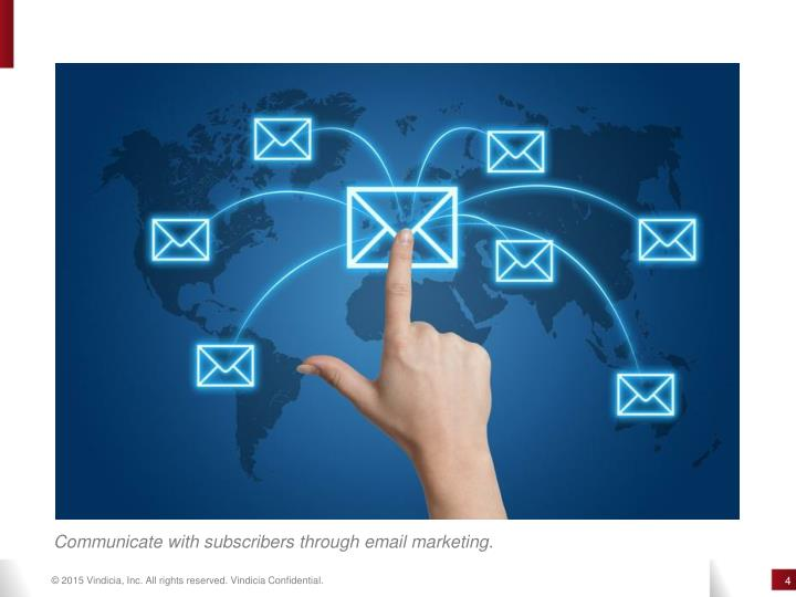 Communicate with subscribers through email marketing.