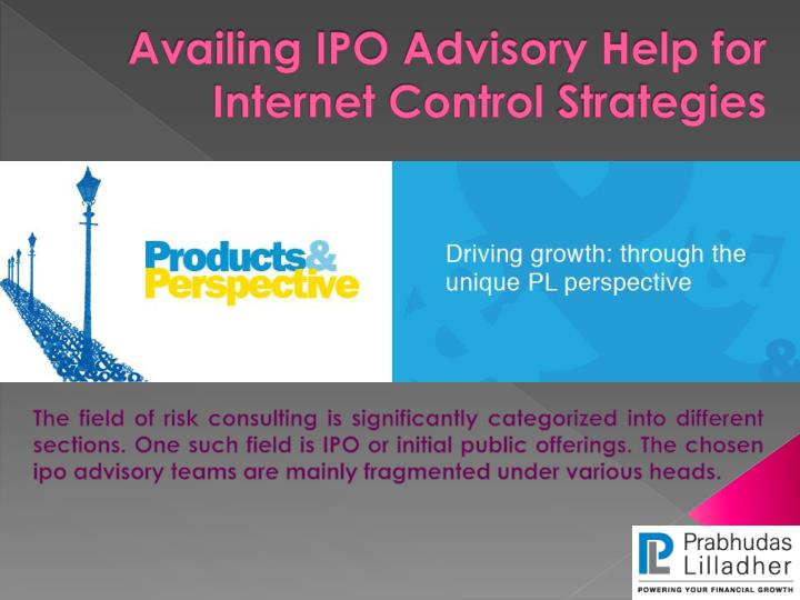 availing ipo advisory help for internet control strategies n.
