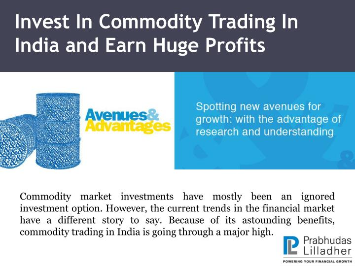 invest in commodity trading in india and earn huge profits n.