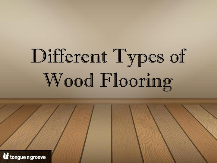 Ppt Types Of Wood Flooring Powerpoint Presentation Free