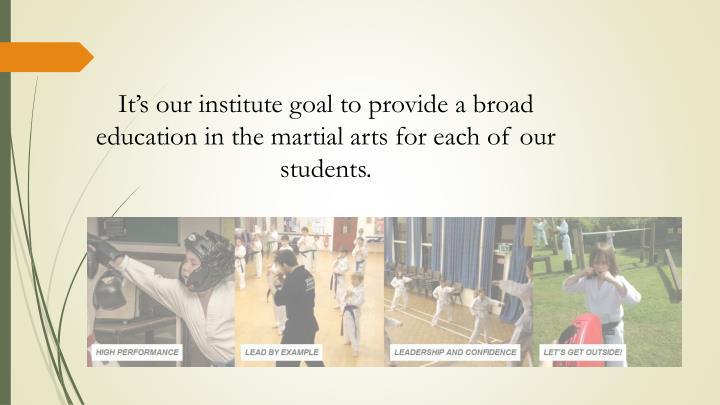 It's our institute goal