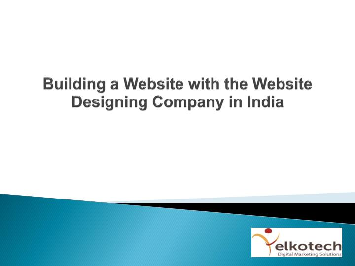 building a website with the website designing company in india n.