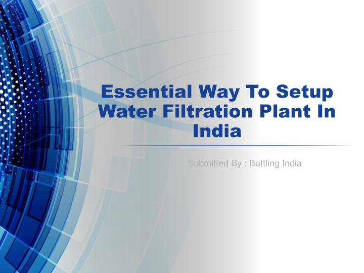 essential way to setup water filtration plant in india n.