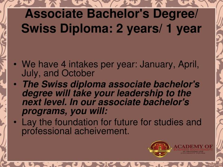 Associate Bachelor's Degree/ Swiss Diploma: 2 years/ 1