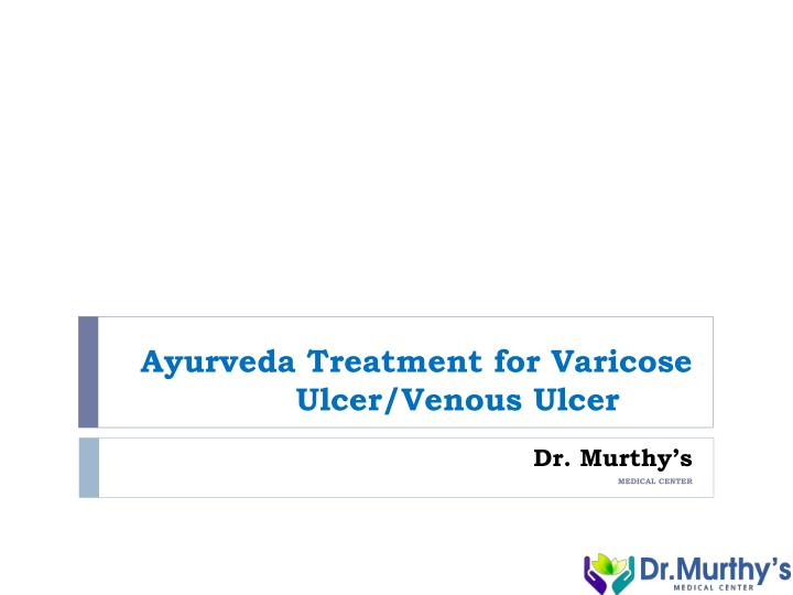 Ayurveda treatment for varicose ulcer venous ulcer