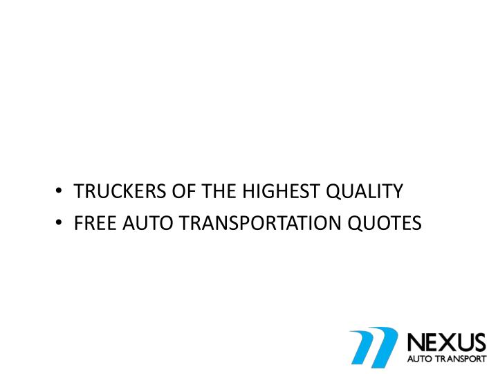 TRUCKERS OF THE HIGHEST QUALITY