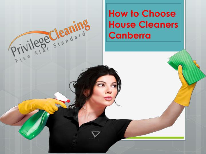 how to choose house cleaners canberra n.