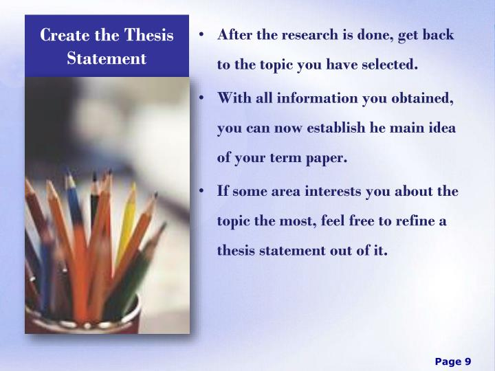 creating a thesis for a research paper Thesis generator thesis statement an interesting fact, or a question that will be answered in your paper use the thesis statement guide as many times as you.