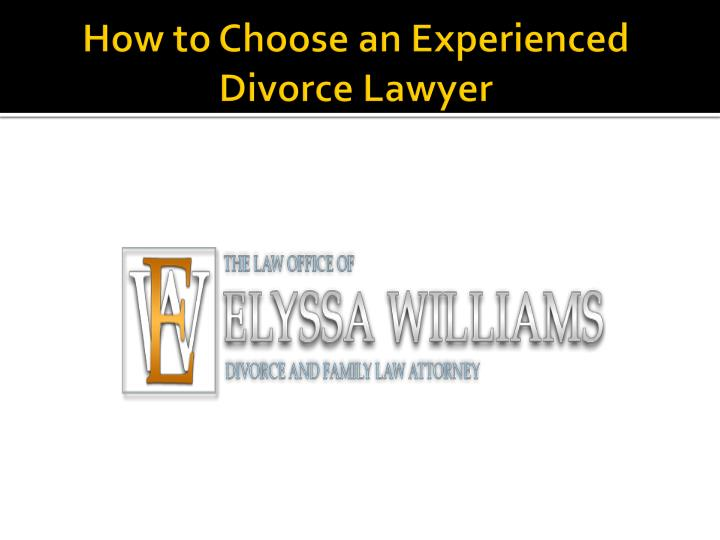 how to choose an experienced divorce lawyer n.