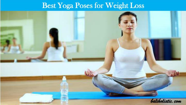 Ppt Best Yoga Poses For Weight Loss Powerpoint Presentation Free Download Id 7272920