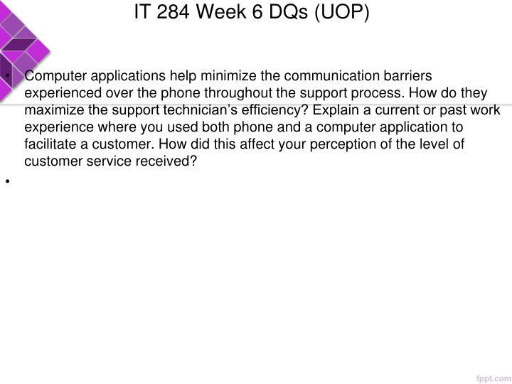 IT 284 Week 6 DQs (UOP)