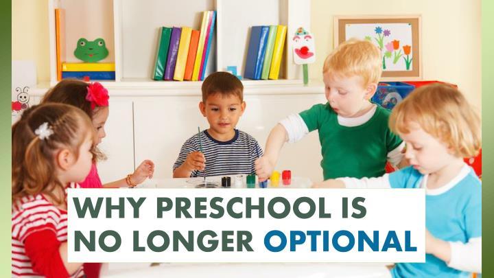 Why preschool is no longer optional
