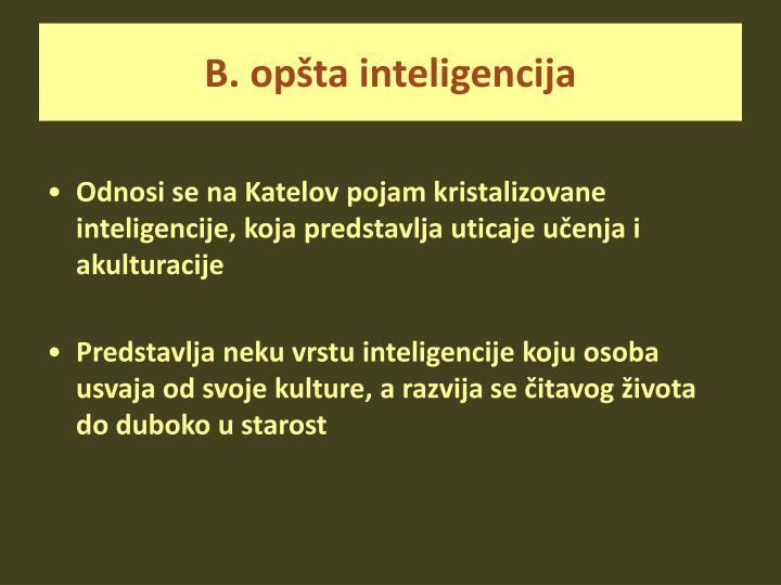 B. opšta inteligencija