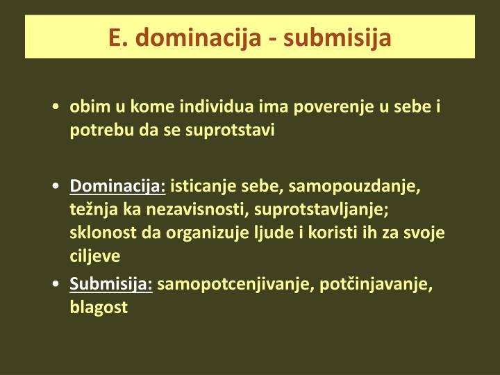 E. dominacija - submisija
