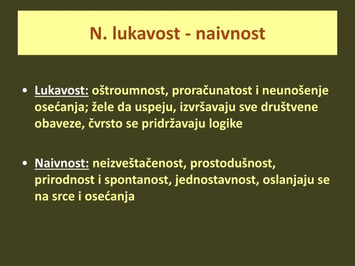 N. lukavost - naivnost