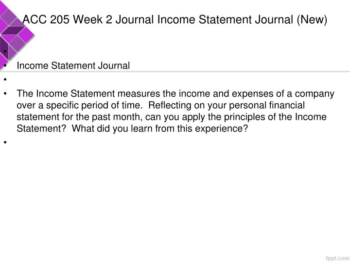 ACC 205 Week 2 Journal Income Statement Journal (New)