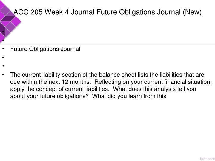 ACC 205 Week 4 Journal Future Obligations Journal (New)