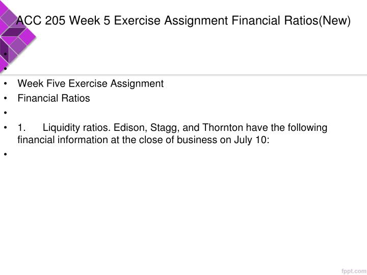 ACC 205 Week 5 Exercise Assignment Financial Ratios(New)