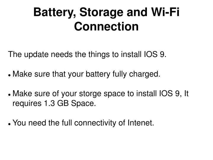 Battery, Storage and Wi-Fi Connection