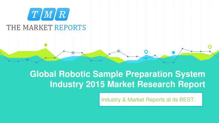 global robotic sample preparation system industry 2015 market research report n.